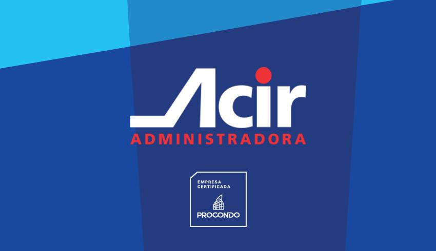 Acir passa pela segunda etapa do Procondo e renova a certificação